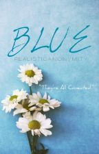 BLUE by realisticanonymity