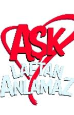 Aşk Laftan Anlamaz by GlsimaAyk