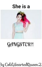She is a GANGSTER?! by ColdHeartedQueen23