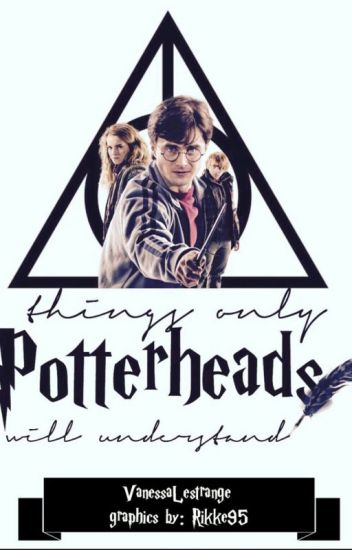 Things Only Potterheads Will Understand