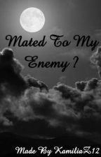Mated To My Enemy?! (BxB) by kamsam02122001