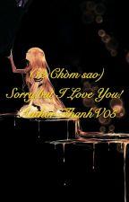 (12chòm sao)Sorry, But I LOVE YOU! by HaenaV09