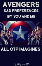 AVENGER/OTP/Sad/Imagines and preferences  by T_Aiden