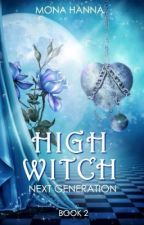 High Witch Next Generation (Generations Book 2 - Sample) by MonaHanna