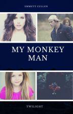 My Monkey Man (An Emmett Cullen Love Story) by SerenaChintalapati