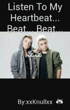 Listen To My Heartbeat... Beat... Beat... by xxKnullxx