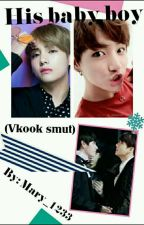 good baby boy (vkook smut) by Mary_1233