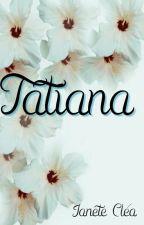 Tatiana by Janeteclea1006