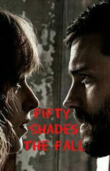 Fifty Shades The Fall