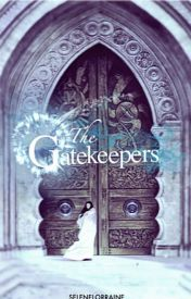The Gatekeepers by ambiguityx