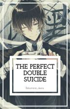 The Perfect Double Suicide (Dazai X Reader) by Bakamono_dearu