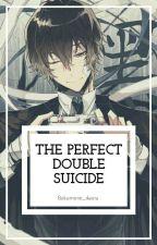 The Perfect Double Suicide (Dazai X Reader) by Bakamono_dearu