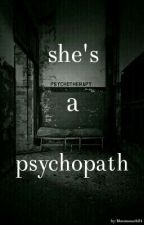 she's a psychopath  by marsmensch24