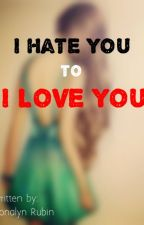 I HATE YOU TO I LOVE YOU by irona_lyn