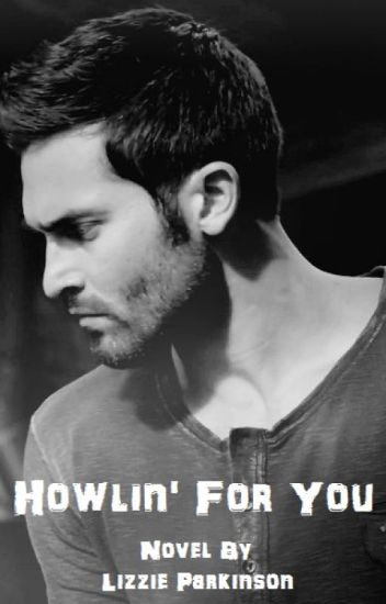 Howlin For You (A Teen Wolf Fan Fiction)