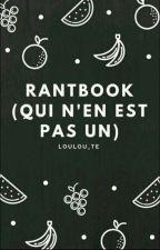 Espèce de Rantbook qui n'en n'est pas un by Loulou_te