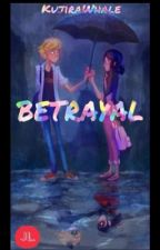 Betrayal - miraculous ladybug by KujiraWhale