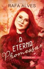A Eterna Promessa - Livro 2 - Trilogia Escolhas. ( Completo ) by Rafaela-Alves