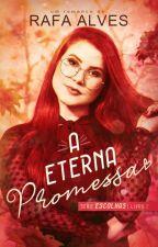 A Eterna Promessa - Livro 2 - Série Escolhas. by Rafaela-Alves