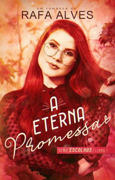 A Eterna Promessa - Livro 2 - Série Escolhas.