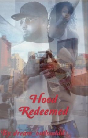 Hood Redeemed  by dream_outlouddd