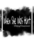 When She Get Hurt(Editing) by walangforever0603