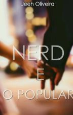 Nerd e o Popular by Jeeh-Oliveira
