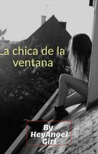 La chica de la ventana by AnonymousGirl47
