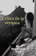 La chica de la ventana #Premiosositos by AnonymousGirl47