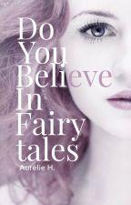 Do You Believe In Fairy Tales? by KeyToWrite