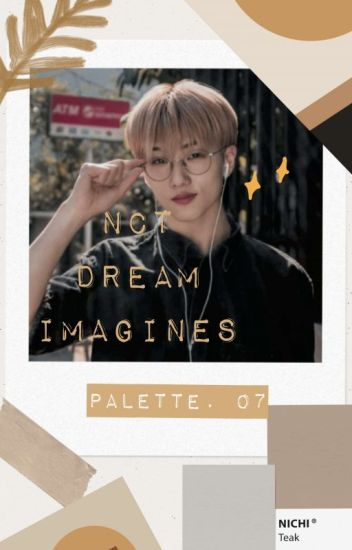 NCT Dream Imagines ✧REQUESTS ARE CLOSED✧