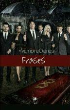 Frases de The Vampires Diaries by massivelyluckyface