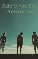 Before You Exit Preferences by RidingwithRiley