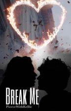 Break Me (Larry Stylinson) by PierceWithKellic