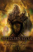 Melezlerin Savaşı (Olimpos Dağı #1) by Anesrum