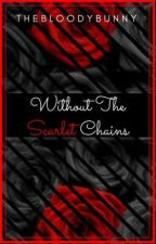 Without The Scarlet Chains by BornConfused_Noel_