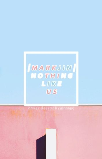 [Wri] [MarkJin] Nothing like us