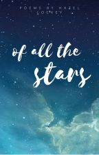 Of all the Stars - Poems by Autumnpips