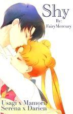 Shy: Usagi x Mamoru Fanfiction by FairyMercury