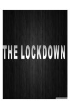 THE LOCKDOWN by HollyS7