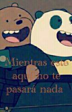 Escandalosos (♥ Pardo X Panda ♥) Mientras Este Aquí No Te Pasará Nada by KeShaFan89