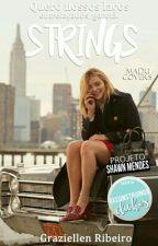Strings [ProjetoShawnM] by EllenGrazy