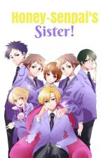 Honey-Senpai's Sister! ( OHSHC X READER ) by QueenlyUnicorn