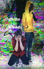 INTO THE WOODS (Masky x reader x Hoodie) by spaztatica000