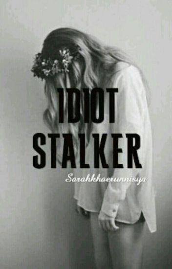 Idiot Stalker