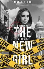 CRIMINAL MINDS - THE NEW GIRL by RosexBlack