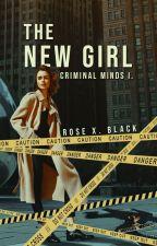 Criminal Minds - The New Girl  /BEFEJEZETT/ by RosexBlack