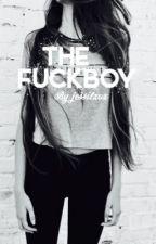 The fuckboy by jessilxox