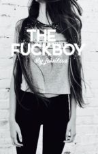The fuckboy by jessilxox