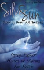 Silver Sun (Percy Jackson/Heroes of Olympus fanfic) by BeautyOfTheDark